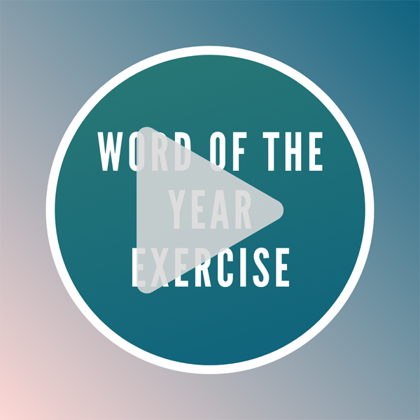 """Gradient background of pink to teal with a white circle in the middle around the words """"Word of the Year Exercise"""" overlaid with a grey triangle like a play button"""