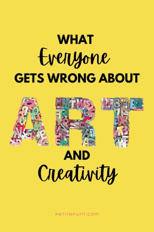 """Yellow background with the word """"art"""" made out of wooden letters. Text overlay reads: what everyone gets wrong about ART and Creativity"""